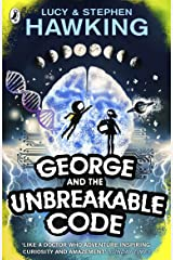 George and the Unbreakable Code: George and Annie are heading out of this world to save the universe (George's Secret Key to the Universe) Kindle Edition