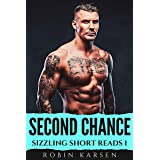 Second Chance: Hot Romance Short Story (Sizzling Short Reads Book 1)