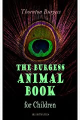 The Burgess Animal Book for Children (Illustrated): Wonderful & Educational Nature and Animal Stories for Kids Kindle Edition