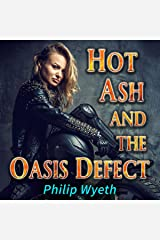Hot Ash and the Oasis Defect Audible Audiobook