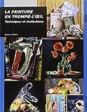 La peinture en trompe-l'oeil : Techniques et réalisations
