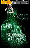 The Darkest Dawn (The Darkest Trilogy Book 3)