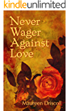 Never Wager Against Love (Kellington Book 3)
