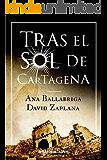 Tras el sol de Cartagena (Spanish Edition)