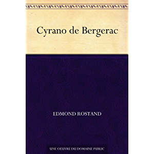 Cyrano de Bergerac (French Edition)