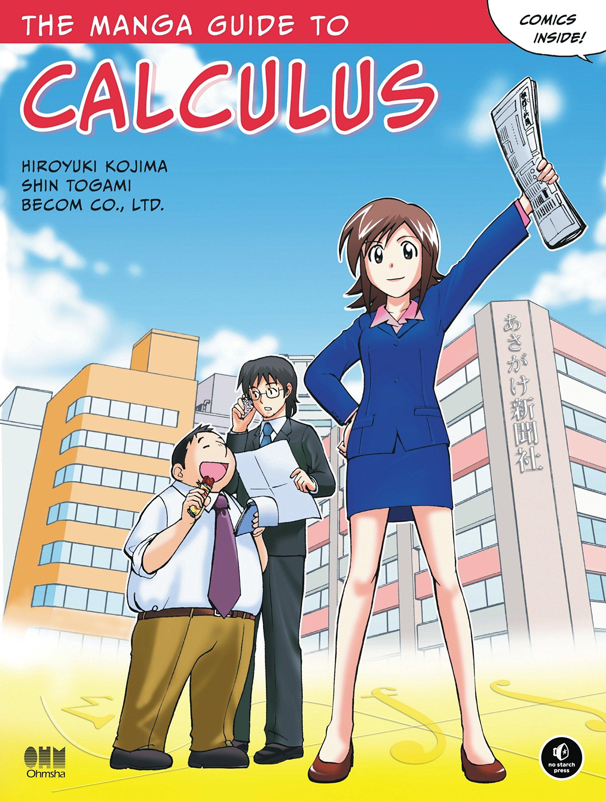 The Manga Guide to Calculus: Hiroyuki Kojima, Shin Togami, Becom Co. Ltd.:  9781593271947: Amazon.com: Books