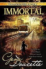 Immortal (The Immortal Series Book 1) Kindle Edition
