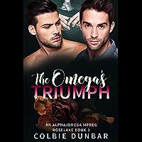 The Omega's Triumph: An Alpha/Omega Mpreg (Roselake Book 3) (English Edition)