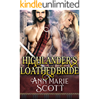 Highlander's Loathed Bride: A Steamy Scottish Medieval Historical Romance (Sassenach Brides Book 3)
