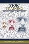 Stoic Training: Epictetus' Discourses Book 3 (Stoicism in Plain English)