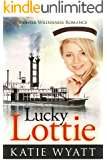 Mail Order Bride: Lucky Lottie: Inspirational Historical Western (Pioneer Wilderness Romance series Book 17)