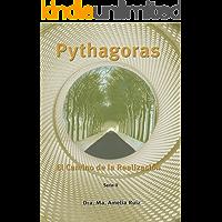 PYTHAGORAS . El Camino de la Realización (Nacer a la VIDA nº 2)