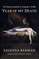 The Dream Journal of Amanda J. Wilde: Year of My Death Kindle Edition