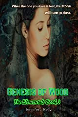 Genesis of Wood (The Elementals Book 3) Kindle Edition