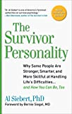 Survivor Personality: Why Some People are Stronger, Smarter, and More Skillful at Handling Life's Difficulties... and How You Can be, Too