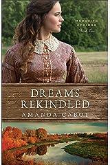 Dreams Rekindled (Mesquite Springs Book #2) Kindle Edition