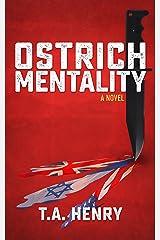Ostrich Mentality: A Novel Kindle Edition