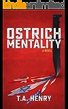 Ostrich Mentality: A Novel