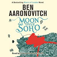 Moon over Soho: Rivers of London, Book 2