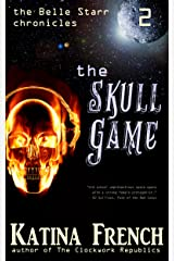 The Skull Game: The Belle Starr Chronicles, Episode 2 Kindle Edition