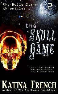The Skull Game: The Belle Starr Chronicles, Episode 2