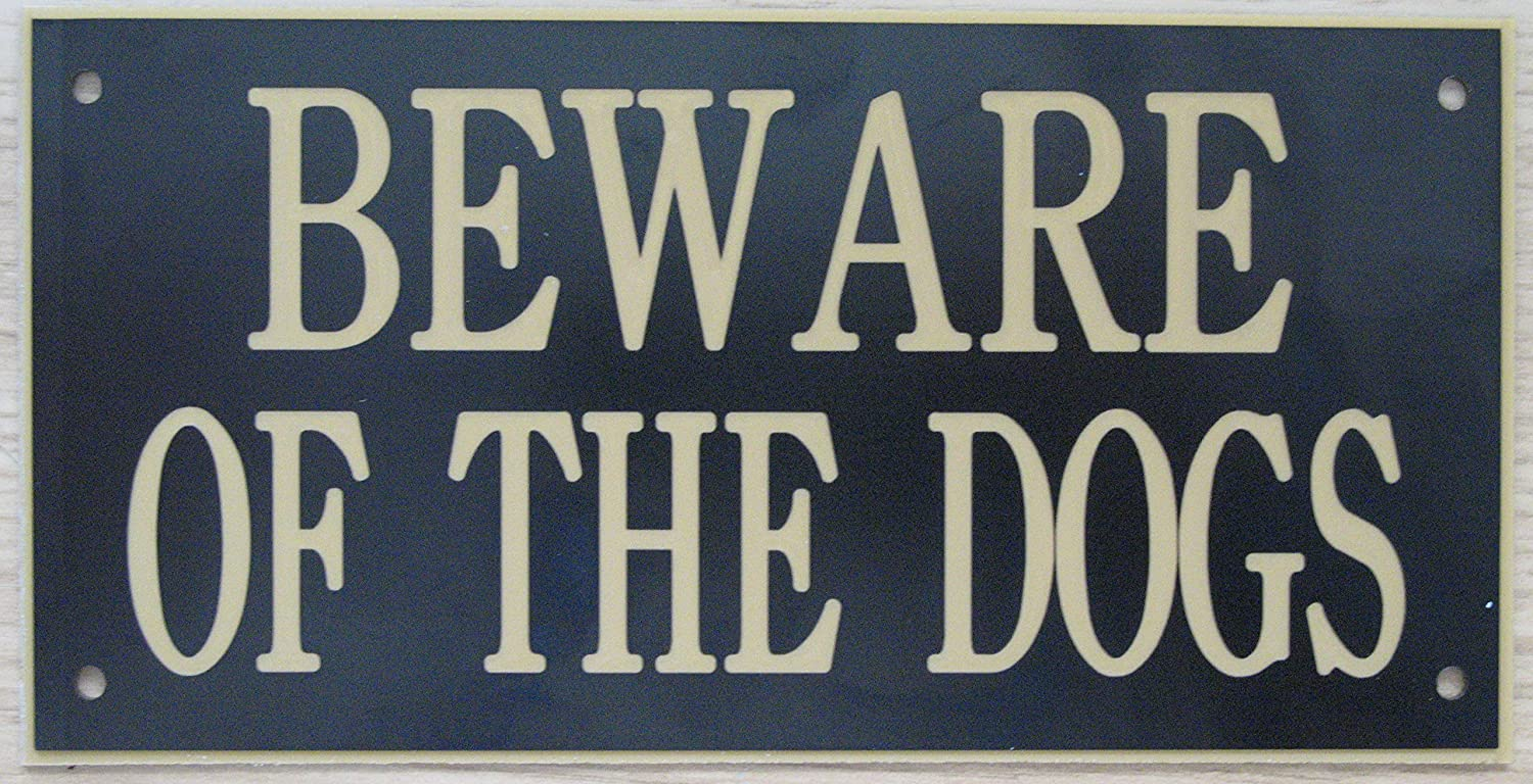 6in x 3in ACRYLIC BEWARE OF THE DOGS SIGN IN BLACK WITH GOLD PRINT EXPRESSIONS ENGRAVERS LTD