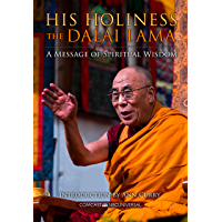 His Holiness The Dalai Lama: A Message of Spiritual Wisdom (English Edition)