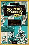 Do zero ao infinito (e além): Tudo o que você sempre quis saber sobre matemática e tinha vergonha de perguntar