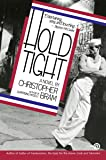 Hold Tight: A Novel