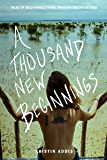 A Thousand New Beginnings: Tales of Solo Female Travel Through Southeast Asia (English Edition)