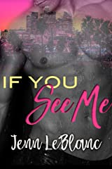 If You See Me (Hollywood Muses Book 1) Kindle Edition