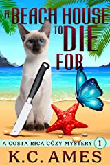 A Beach House To Die For (Costa Rica Beach Cozy Mysteries Book 1) Kindle Edition