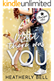 Until There Was You: A Starlight Hill falling for your brother's best friend romance (Starlight Hill Series Book 3)