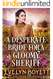 A Desperate Bride For A Gloomy Sheriff: A Clean Western Historical Romance Novel