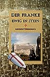 Der Franke - Ewig in Stein (German Edition)