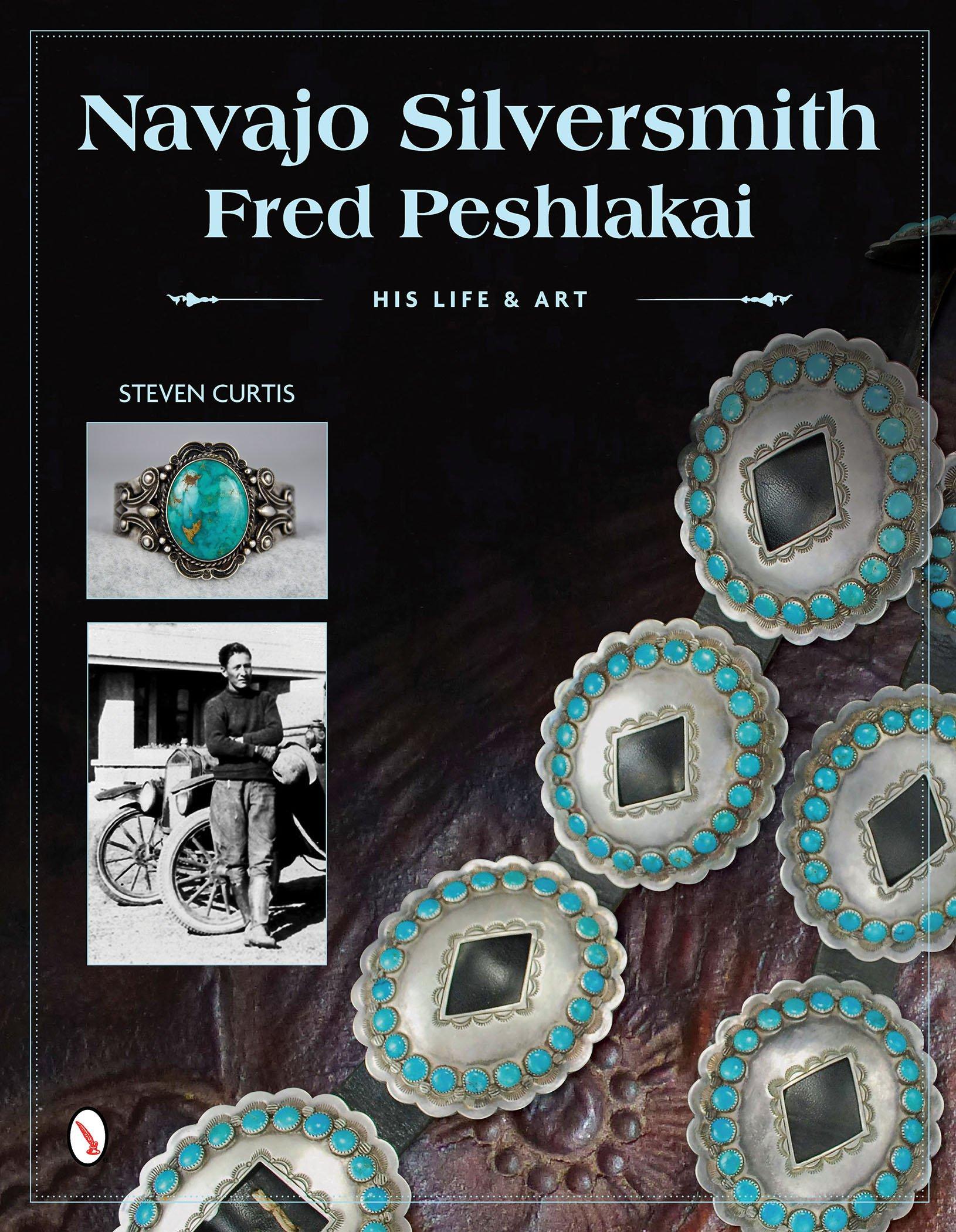 Navajo Silversmith Fred Peshlakai: His Life & Art