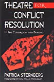 Theatre for Conflict Resolution: In the Classroom and Beyond