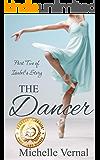 The Dancer: A Novel (Isabel's Story Book 2)