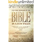 The Core Message of the Bible in a Few Pages - God's Love Rules: The Truth About The Good News (The Truth, Love & God series