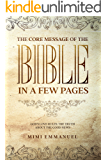 The Core Message of the Bible in a Few Pages - God's Love Rules: The Truth About The Good News (The Truth, Love & God…
