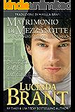 Matrimonio Di Mezzanotte: Un Romanzo Storico Georgiano (La Saga Della Famiglia Roxton Vol. 2)