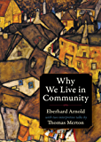 Why We Live in Community: With Two Interpretive Talks by Thomas Merton (Plough Spiritual Classics: Backpack Classics for Modern Pilgrims)