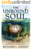 The Unbound Soul: A Spiritual Memoir for Personal Transformation and Enlightenment