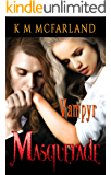 Masquerade: A steamy offbeat paranormal vampire romance (The Vampyr Series Book 3)