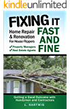 Fixing It Fast and Fine: Home Repair & Renovation for House Flippers