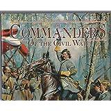Commanders of the Civil War (Rebels & Yankees S.)