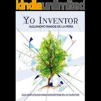 YO INVENTOR: Guía simplificada para convertirse en un inventor