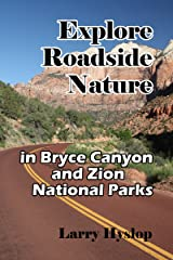 Explore Roadside Nature: in Bryce Canyon National Park and Zion National Park Kindle Edition