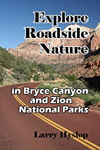 Explore Roadside Nature: in Bryce Canyon National Park and Zion National Park