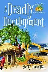 A Deadly Development (Hang Ten Australian Cozy Mystery Book 2) Kindle Edition